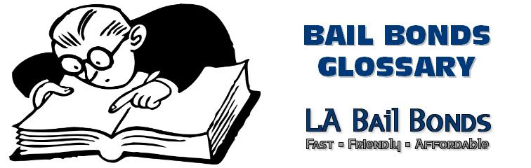 bail bonds glossary of terms